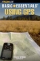 Basic Essentials Of Using GPS